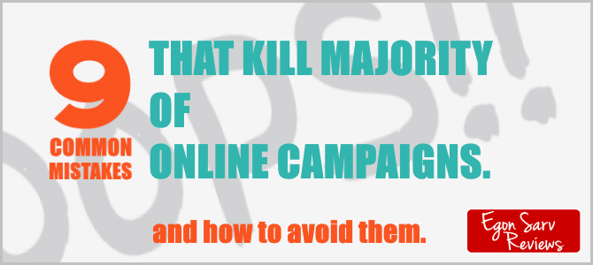 9 Common Mistakes That Kill Majority of Online Campaigns