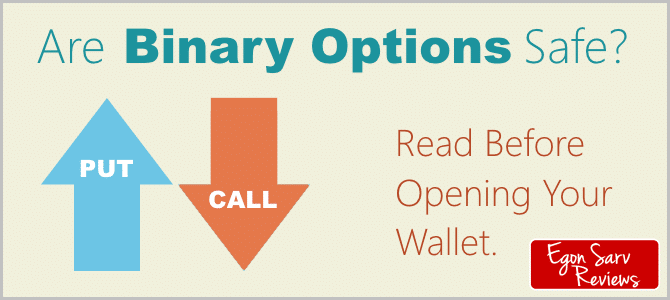 Are Binary Options Safe? Read Before Opening Your Wallet.