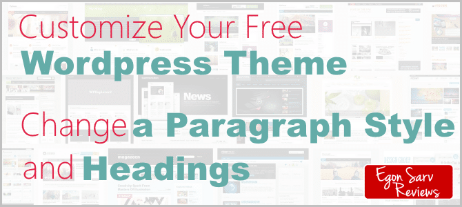 Customize Your Free WordPress Theme, Change Paragraph Style and Headings
