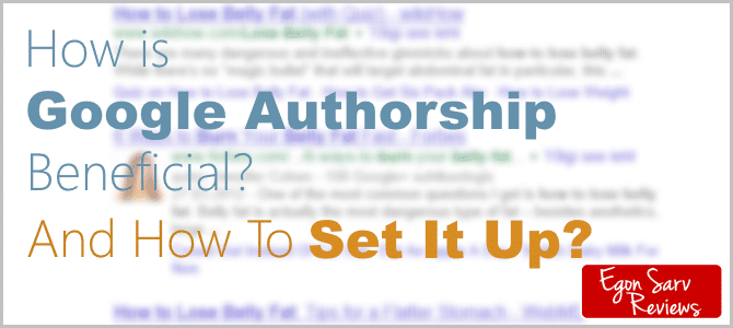 How is Google Authorship Beneficial and How To Set It Up? (Update)