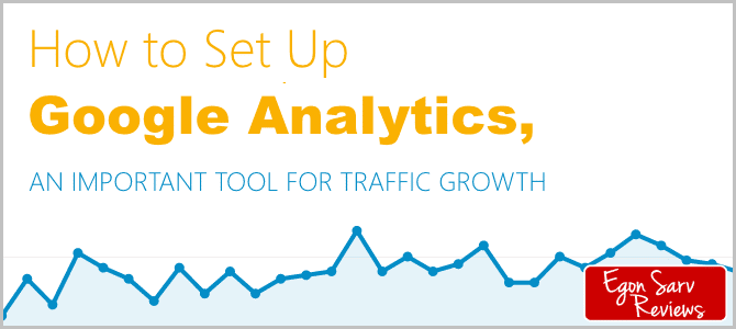 How Do I Set Up Google Analytics, An Important Tool For a Traffic Growth?