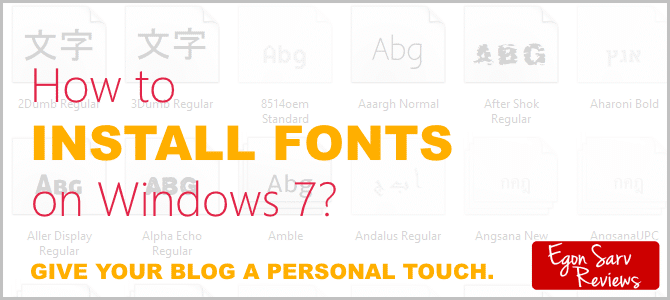 How to Install Fonts on Windows 7/8/10 – Give a Personal Touch to Your Blog.