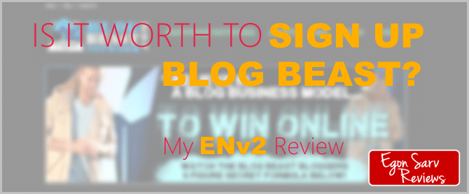 Is it worth to Sign Up Blog Beast? My Empower Network 2.0 (ENv2) Review