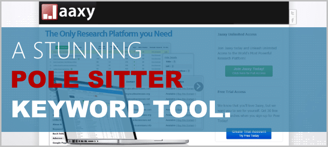 The Jaaxy Review – A Stunning Pole Sitter Keyword Tool You Should Try