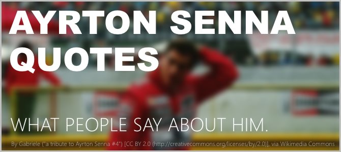 Ayrton Senna Quotes – What People Say About Him