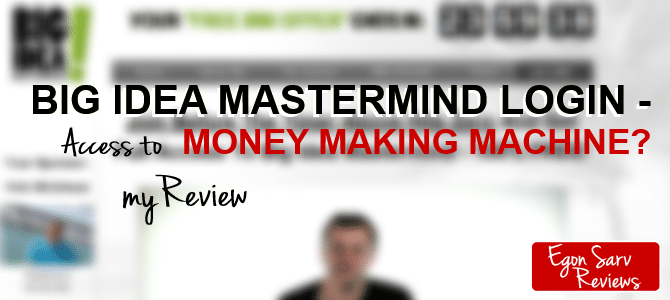Big Idea Mastermind Login – Access to Money Making Machine? Look Closer