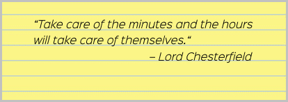 Time management quote by Lord Chesterfield