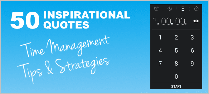 Time Management Tips and Strategies – 50 Inspirational Quotes