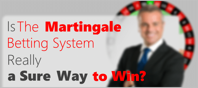 How to Make Money Gambling – the Martingale System a Sure Way to Win?