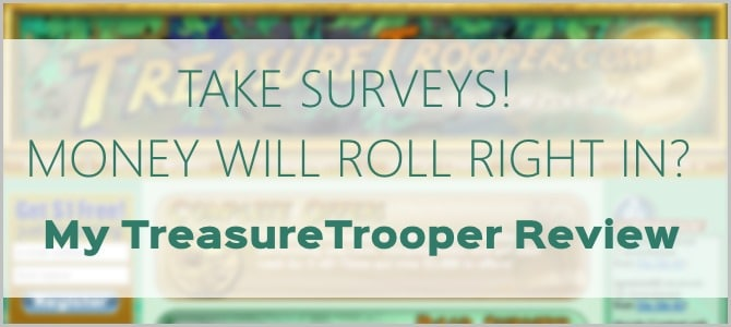 Treasure Trooper Surveys – How Much Money Can You Make? Review