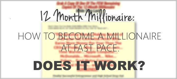 "How to become a Millionaire at fast pace – ""12 Month Millionaire""  Scam Review"