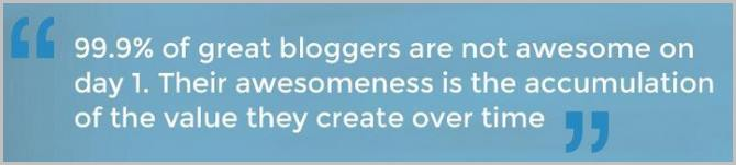 99% of bloggers are not awesome on day 1