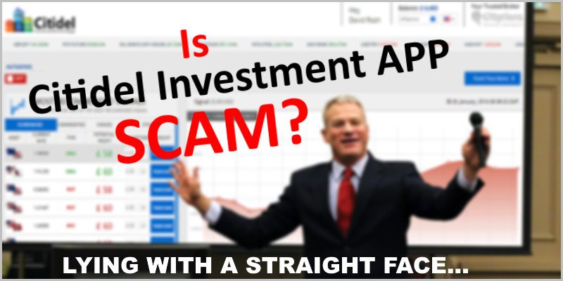 Is Citidel Investment App Scam – Lying With a Straight Face.