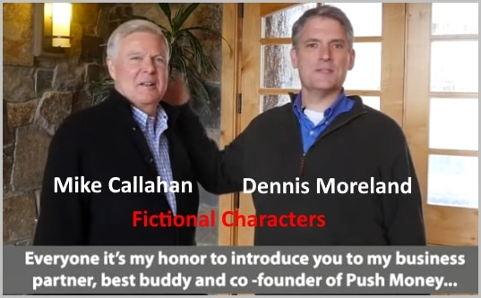Push Money App founders Dennis Moreland and Mike Callahan are fictional characters