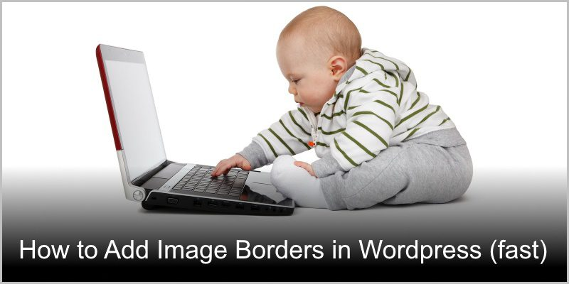 How to Add Image Border in WordPress (fast)