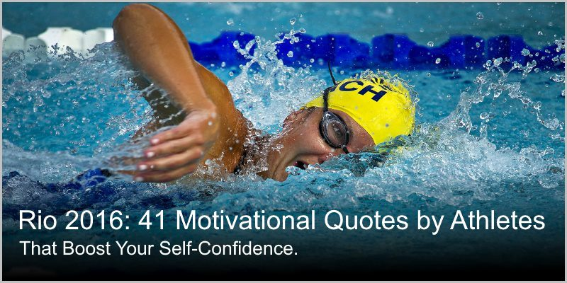 Rio 2016: 41 Motivational Quotes by Athletes That Boost Your Confidence