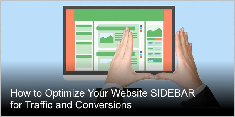 How to Optimize Your Website Sidebar for Traffic and Conversions
