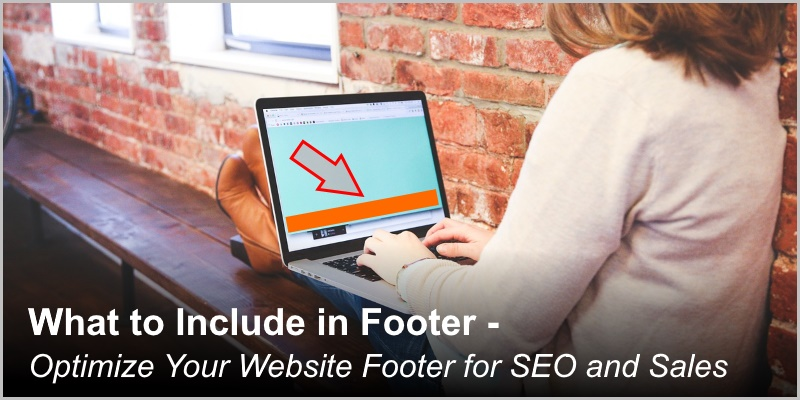 What to Include in Footer – Optimize Your Website Footer for SEO and Sales