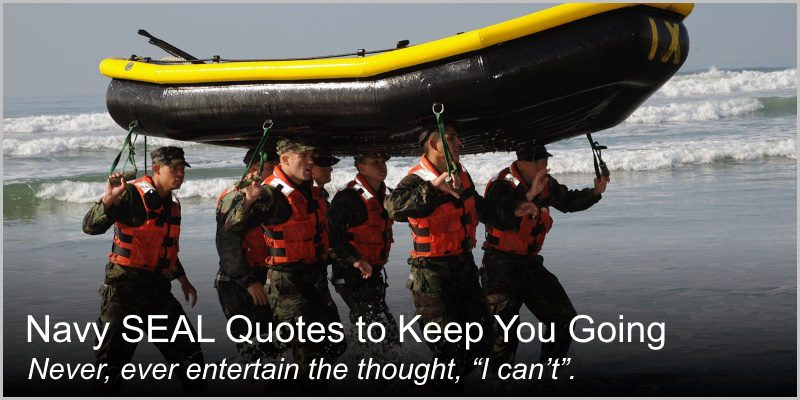 Bloggers… 33 Navy SEAL Quotes That Keep You Going