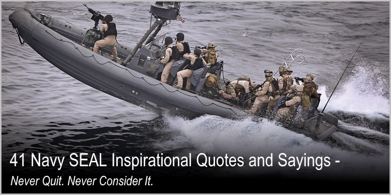 41 Navy SEAL Inspirational Quotes and Sayings – Never Quit. Never Consider It.