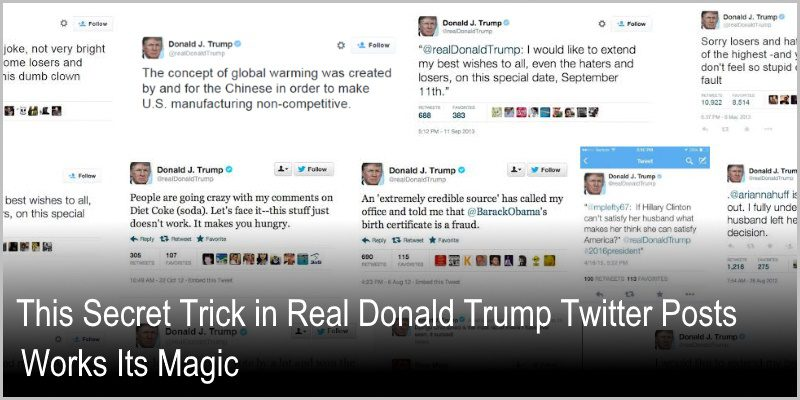 This Secret Trick in Real Donald Trump Twitter Posts Works Its Magic