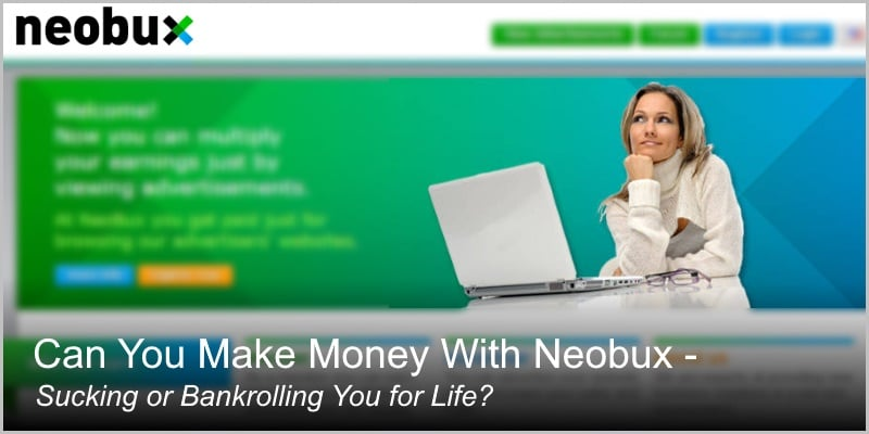 Can You Make Money With Neobux – Sucking or Bankrolling You for Life?