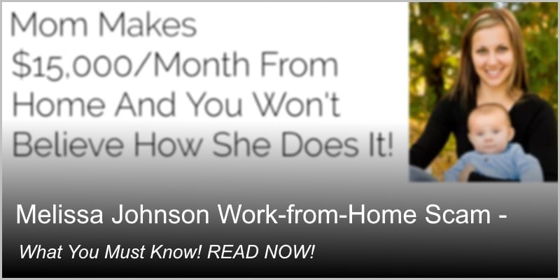 Melissa Johnson Work Home Scam – What You Must Know! READ NOW!!!