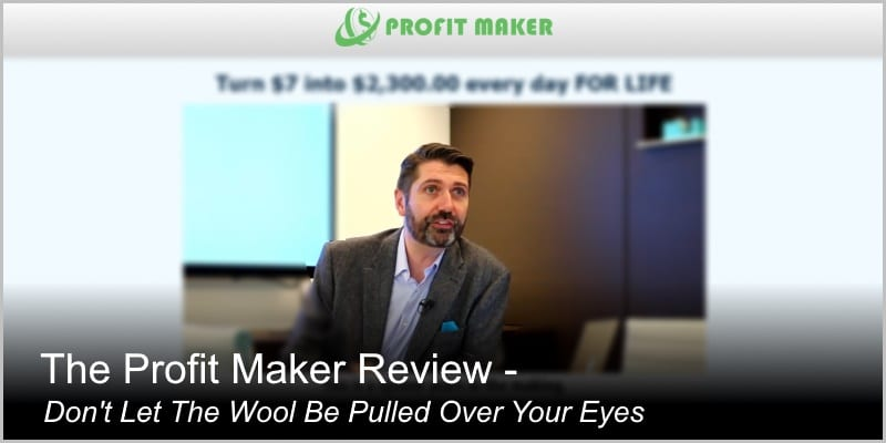 The Profit Maker Review – Don't Let The Wool Be Pulled Over Your Eyes