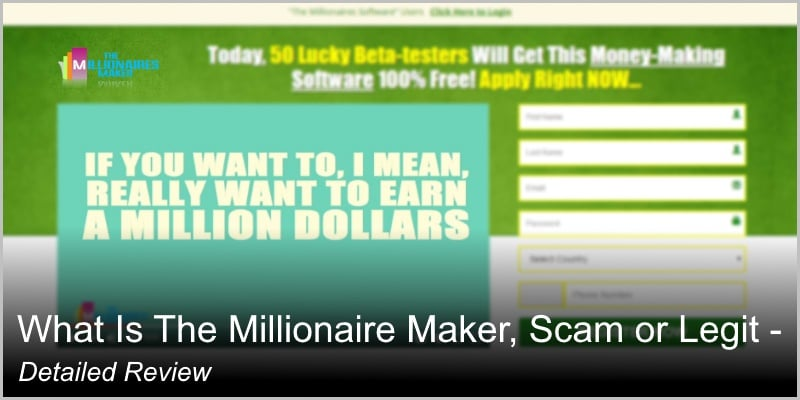 What Is The Millionaire Maker, Scam or Legit – Detailed Review