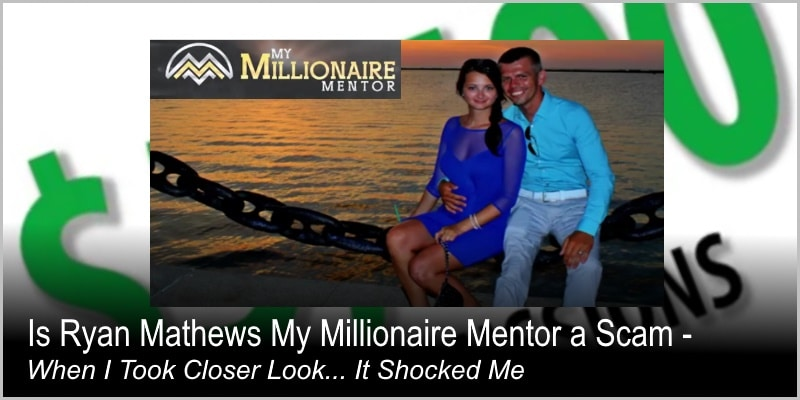 Is Ryan Mathews My Millionaire Mentor a Scam – When I Took Closer Look… It Shocked Me