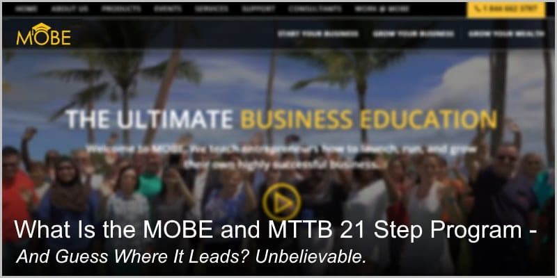 What Is the MOBE and MTTB 21 Step Program – And Guess Where It Leads? Unbelievable.