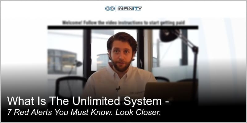 What Is The Unlimited System – 7 Red Alerts You Must Know. Look Closer.