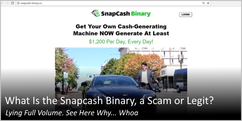 What Is the Snapcash Binary, a Scam or Legit? Lying Full Volume. Here's Why… Whoa