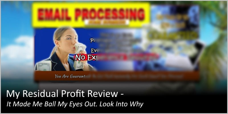 My Residual Profit Review – It Made Me Ball My Eyes Out. Look Into Why