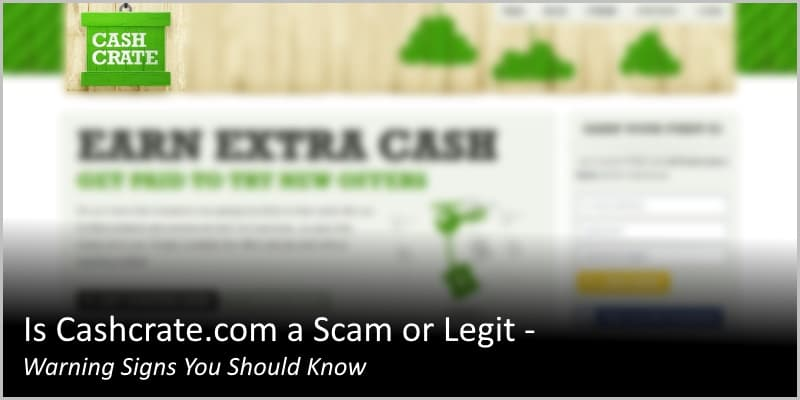 Is Cashcrate.com a Scam or Legit – Warning Signs You Should Know