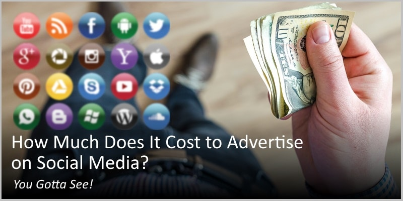 How Much Does It Cost to Advertise on Social Media? You Gotta See