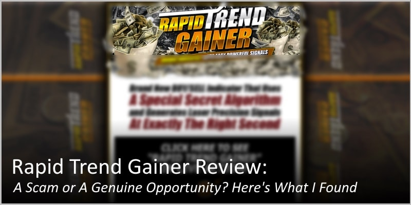 Rapid Trend Gainer Review: A Scam or A Genuine Opportunity? Here's What I Found