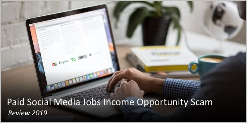 Paid Social Media Jobs Income Opportunity Scam – Review 2019