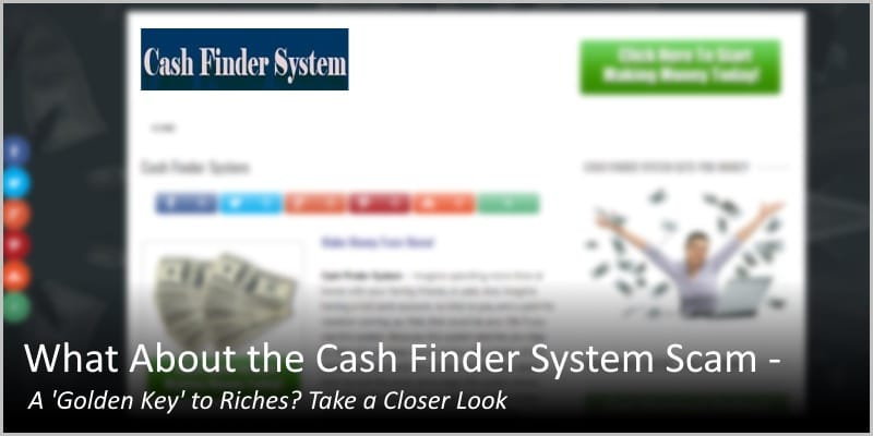 What About the Cash Finder System Scam – A 'Golden Key' to Riches?