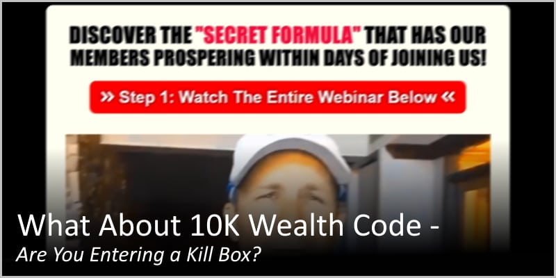 What About 10kwealthcode com – Are You Entering a Kill Box?