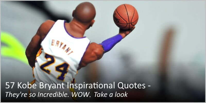 57 Kobe Bryant Inspirational Quotes – They're so Incredible. WOW