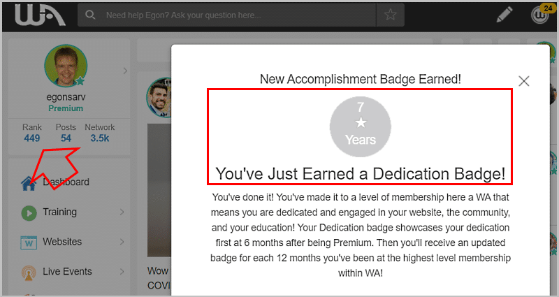 7 years! In March 2020 I earned the Wealthy Affiliate dedication badge